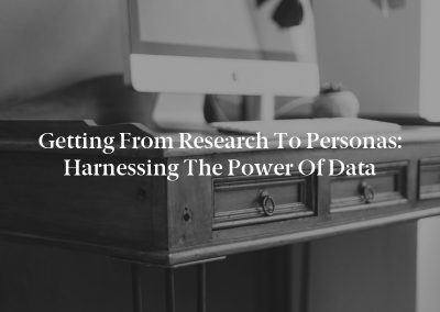 Getting from Research to Personas: Harnessing the Power of Data