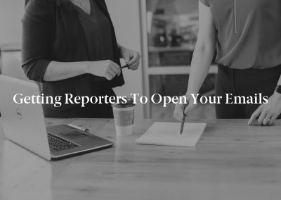 Getting Reporters to Open Your Emails