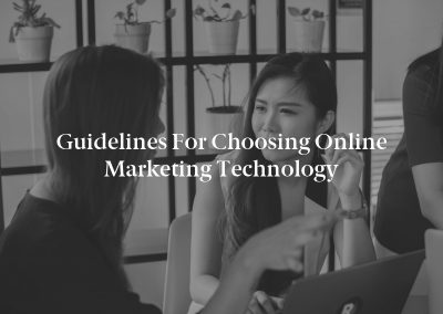 Guidelines for Choosing Online Marketing Technology