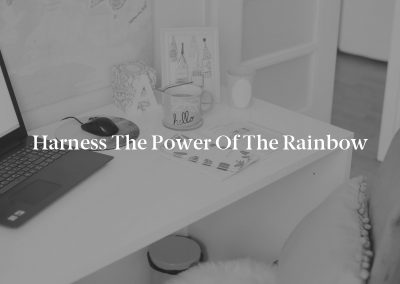 Harness the Power of the Rainbow