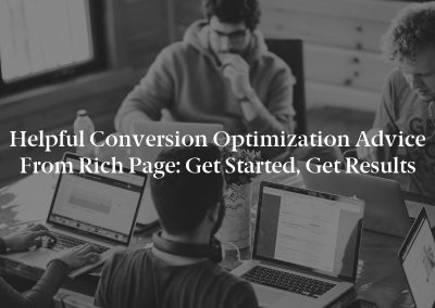 Helpful Conversion Optimization Advice From Rich Page: Get Started, Get Results