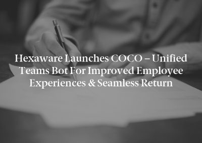 Hexaware Launches COCO – Unified Teams Bot for Improved Employee Experiences & Seamless Return