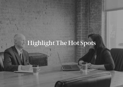 Highlight the Hot Spots