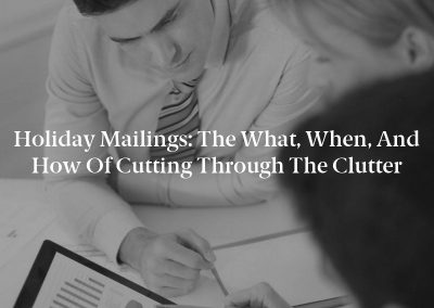 Holiday Mailings: The What, When, and How of Cutting Through the Clutter