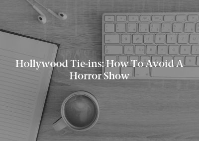 Hollywood Tie-ins: How to Avoid a Horror Show