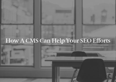 How a CMS Can Help Your SEO Efforts
