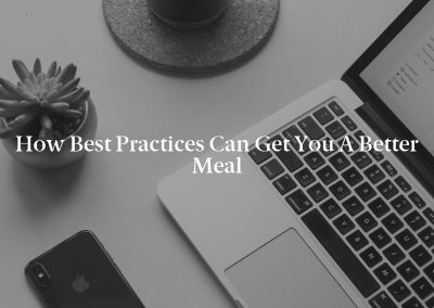 How Best Practices Can Get You a Better Meal