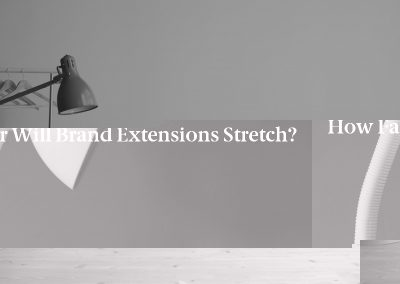 How Far Will Brand Extensions Stretch?