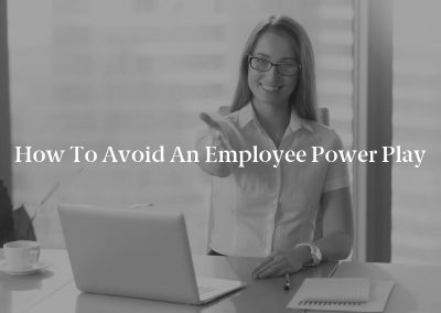 How To Avoid an Employee Power Play