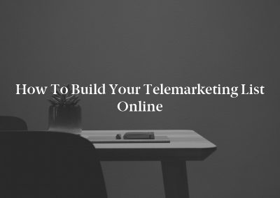 How to Build Your Telemarketing List Online