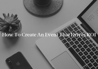 How to Create an Event That Drives ROI