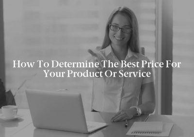 How to Determine the Best Price for Your Product or Service