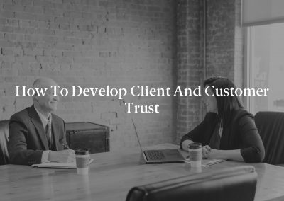 How to Develop Client and Customer Trust