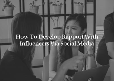 How to Develop Rapport With Influencers via Social Media