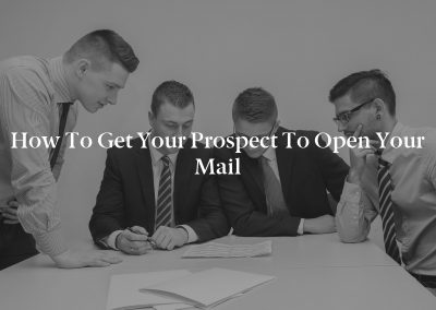 How to Get Your Prospect to Open Your Mail