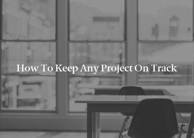 How to Keep Any Project on Track