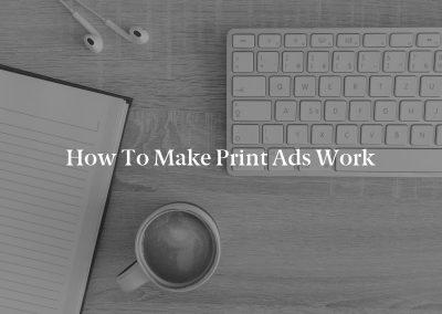 How to Make Print Ads Work