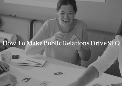 How to Make Public Relations Drive SEO