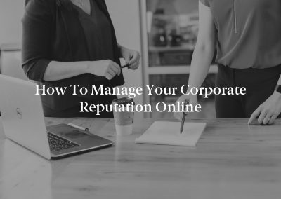 How to Manage Your Corporate Reputation Online