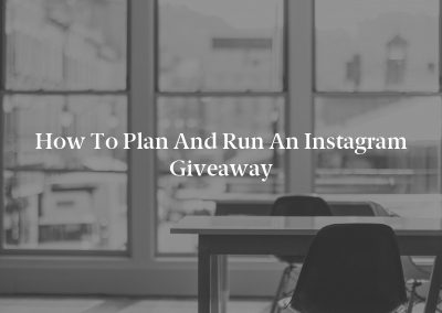 How to Plan and Run an Instagram Giveaway