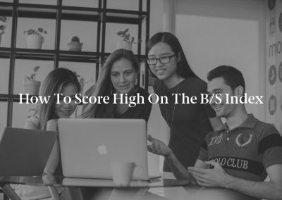 How to Score High on the B/S Index