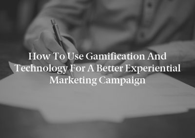 How to Use Gamification and Technology for a Better Experiential Marketing Campaign