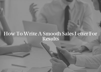 How to Write a Smooth Sales Letter for Results