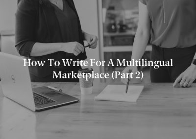 How to Write for a Multilingual Marketplace (Part 2)