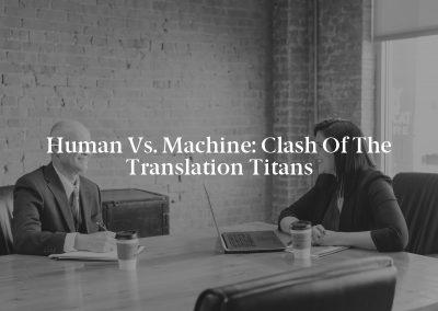Human vs. Machine: Clash of the Translation Titans