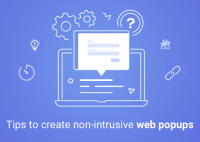 Important Tips to Create Non-Intrusive Web Popups
