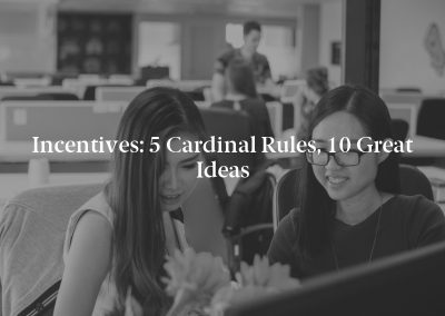 Incentives: 5 Cardinal Rules, 10 Great Ideas