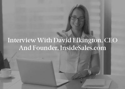 Interview with David Elkington, CEO and Founder, InsideSales.com