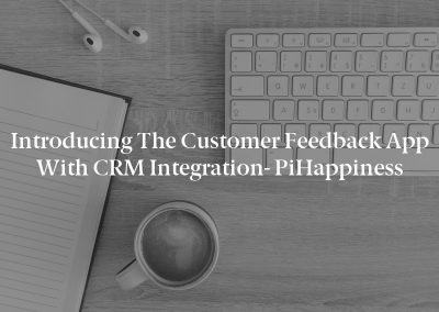 Introducing the Customer Feedback App with CRM Integration- piHappiness