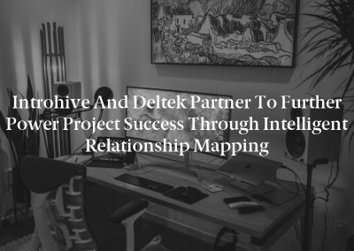 Introhive and Deltek Partner to Further Power Project Success Through Intelligent Relationship Mapping
