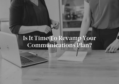 Is It Time to Revamp Your Communications Plan?