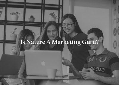 Is Nature a Marketing Guru?