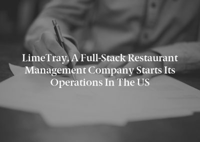 LimeTray, a Full-Stack Restaurant Management Company Starts its Operations in the US