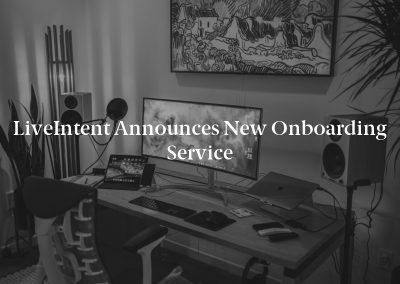 LiveIntent Announces New Onboarding Service