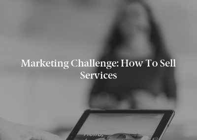 Marketing Challenge: How to Sell Services