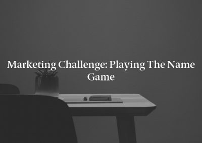 Marketing Challenge: Playing the Name Game