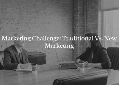 Marketing Challenge: Traditional vs. New Marketing