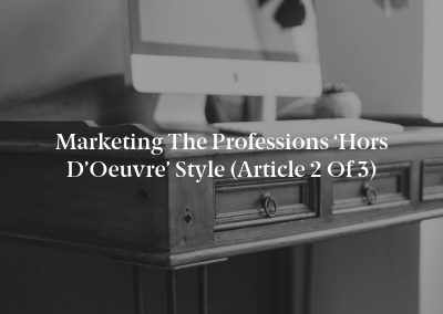 Marketing the Professions 'Hors d'Oeuvre' Style (Article 2 of 3)