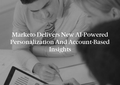 Marketo Delivers New AI-Powered Personalization and Account-Based Insights