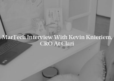 MarTech Interview with Kevin Knieriem, CRO at Clari