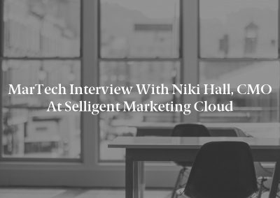 MarTech Interview with Niki Hall, CMO at Selligent Marketing Cloud
