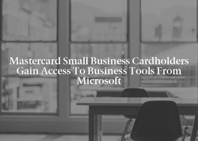Mastercard Small Business Cardholders Gain Access to Business Tools from Microsoft