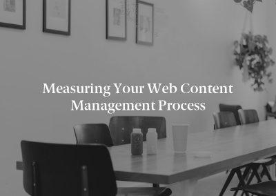 Measuring Your Web Content Management Process