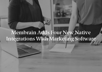 Membrain Adds Four New Native Integrations With Marketing Software