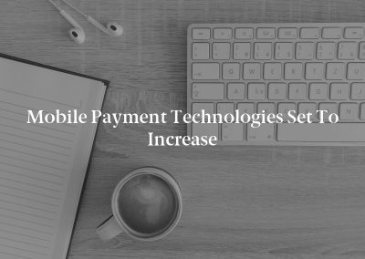 Mobile Payment Technologies Set to Increase