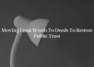 Moving From Words to Deeds to Restore Public Trust
